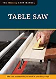 Table Saw (Missing Shop Manual) The Tool Information You Need at Your Fingertips...