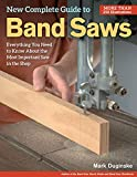 New Complete Guide to Band Saws: Everything You Need to Know About the Most...