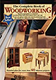 The Complete Book of Woodworking: Step-by-Step Guide to Essential Woodworking...