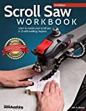Scroll Saw Workbook, 3rd Edition: Learn to Master Your Scroll Saw in 25...
