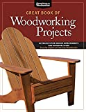 Great Book of Woodworking Projects: 50 Projects for Indoor Improvements and...